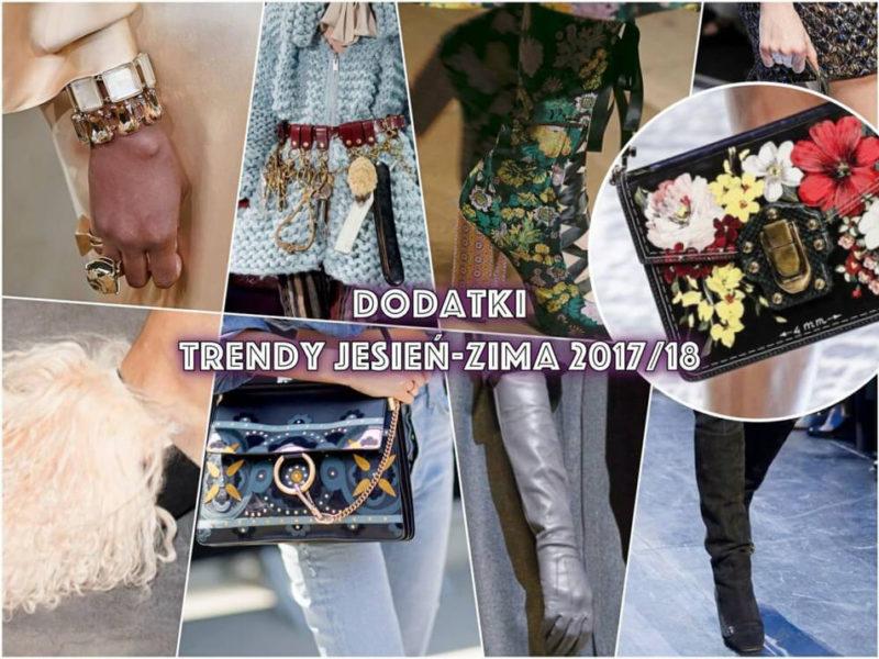 modne dodatki na sezon jesień:zima 2017:2018